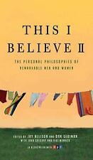 This I Believe II: More Personal Philosophies of Remarkable Men and Women by Ja