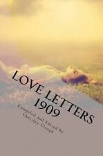 Love Letters 1909 : A Long Distance Romance Through the Mail by Cherilyn...