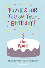 Puzzles for You on Your Birthday - 16th April (2014, Paperback)