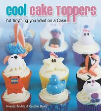 Cool Cake Toppers: Put Anything You Want on A Cake-ExLibrary