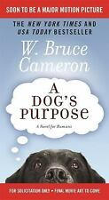 A Dog's Purpose by W. Bruce Cameron (2016, Paperback)