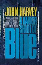 John Harvey A Darker Shade of Blue Very Good Book