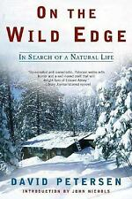 On the Wild Edge: In Search of a Natural Life by Petersen, David