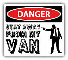"Danger Stay Away From My Van Sign Warning Car Bumper Sticker Decal 5"" x 4"""