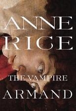 The Vampire Armand : The Vampire Chronicles Rice, Anne, Vampire Chronicles