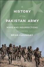 A History of the Pakistan Army : Wars and Insurrections by Brian Cloughley...