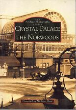 NICHOLAS REED ARCHIVE PHOTOGRAPHS CRYSTAL PALACE & THE NORWOODS FIRST ED PB 1995