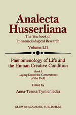 Phenomenology of Life and the Human Creative Condition: Book I Laying Down the