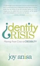 Identity Crisis : Moving from Crisis to Credibility by Joy Anisa (2014,...