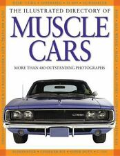 The Illustrated Directory of Muscle Cars (2013, Hard Cover) NEW