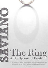 The Ring: and The Opposite of Death, Saviano, Roberto