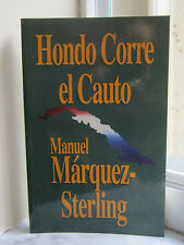 Hondo Corre el Cauto by Manuel Márquez Sterling (2001, Paperback) SPANISH TEXT