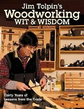 Jim Tolpin's Woodworking Wit & Wisdom (Popular Woodworking)-ExLibrary