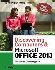 Shelly Cashman: Discovering Computers and Microsoft® Office 2013 : A...