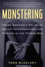 Monstering: Inside America's Policy of Secret Interrogations and Torture in the