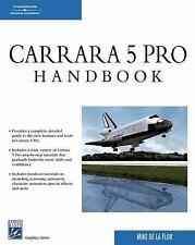 Carrara 5 Pro Handbook (Graphics) by de la Flor, Mike