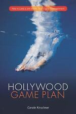 Hollywood Game Plan : How to Land a Job in Film, TV and Digital Entertainment...