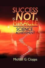 Success Is Not A Miracle: The Science of Achievement
