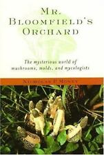 Mr. Bloomfield's Orchard: The Mysterious World of Mushrooms, Molds, and Mycologi