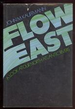 Flow East by John M. Kauffmann A Look at Our North Atlantic Rivers,1973