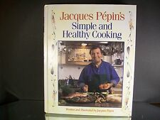 Simple and Healthy Cooking by Pepin Pepin and Jacques Pepin (1994, Hardcover, Re