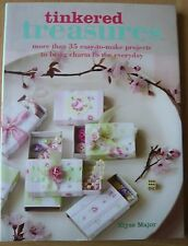 Tinkered Treasures Book by Elyse Major, 35 handmade projects for everyday items