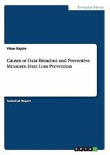 Causes of Data Breaches and Preventive Measures. Data Loss Prevention by...