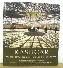 Kashgar - Oasis City on China's Old Silk Road 2008 HB/DJ First Edition