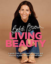 Bobbi Brown Living Beauty, Bobbi Brown | Paperback Book | Very Good | 9780755316