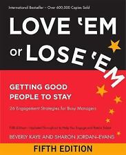 Love 'Em or Lose 'Em : Getting Good People to Stay by Beverly Kaye and Sharon...