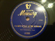 """SUE THOMPSON """"I'll Hate Myself In The Morning""""/""""Just Walking Out The Door"""" 78rpm"""