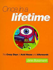 *SIGNED by AUTHOR* ONCE IN A LIFETIME The Crazy Days of Acid House Jane Bussmann