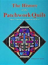 The History of the Patchwork Quilt Origins, Traditions and Symbols of a Textile