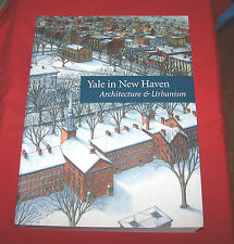 Yale in New Haven : Architecture / Urbanism by Vincent Scully *2004* VG+++