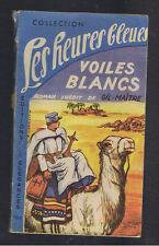VOILES BLANCS GIL-MAITRE Collection les heures bleue 1948  méhariste legion