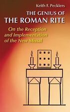 The Genius of Roman Rite: On the Reception and Implementation of the New Missal