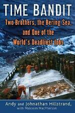 Time Bandit: Two Brothers, the Bering Sea, and One of the World's Deadliest Job