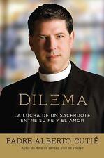 Dilema (Spanish Edition): La lucha de un sacerdote entre su fe y el amor, Cutie,