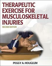 Therapeutic Exercise for Musculoskeletal Injuries by Peggy A. Houglum (2005, Boo