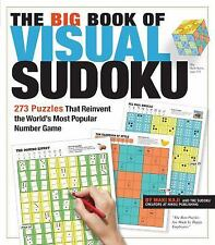 The Big Book of Visual Sudoku: 273 Puzzles that Reinvent the World's Most Popula