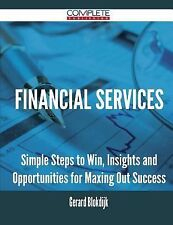 Financial Services - Simple Steps to Win, Insights and Opportunities for...