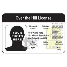Over the Hill License - Custom Novelty ID for those birthdays 40, 50, 60, 65