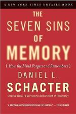 The Seven Sins of Memory : How the Mind Forgets and Remembers by Daniel L....