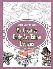 Tattoo Coloring Book : My Creative Body Art Tattoo Designs by Grace Sure...