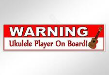 Warning. Ukulele Player on Board! Funny car bumper sticker for uke musicians.
