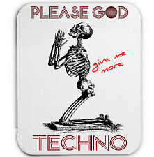 TECHNO PLEASE GOD GIVE ME MORE  - MOUSE MAT/PAD AMAZING DESIGN