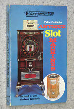 Wallace-Homestead PRICE GUIDE TO ANTIQUE SLOT MACHINES coin macchine a gettone