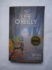 The Life O'Reilly A Novel  by Brian Cohen (SIGNED BY AUTHOR) Softcover Book