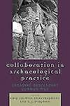 Collaboration in Archaeological Practice: Engaging Descendant Communities Archa