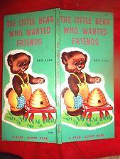 1962 Tall Children's  LITTLE BEAR WHO WANTED FRIENDS Edith Lowe & Frances Eckart